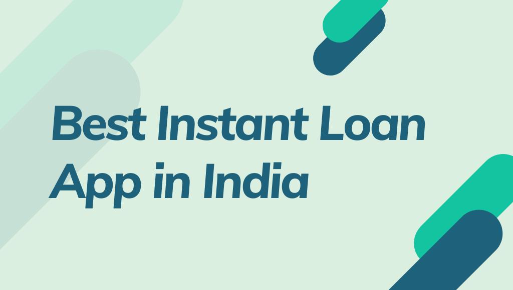 Best Instant Loan App In India